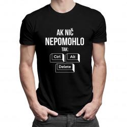 Ak nič nepomohlo, tak: ctrl + alt + delete - Pánske tričko s potlačou