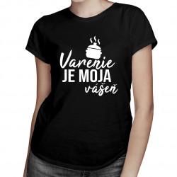 Varenie je moja vášeň - dámske tričko s potlačou