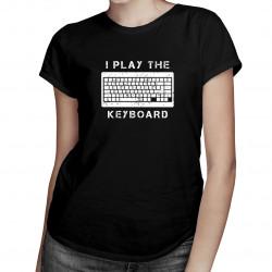 I play the keyboard - dámske tričko s potlačou