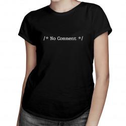 No comment - dámske tričko s potlačou