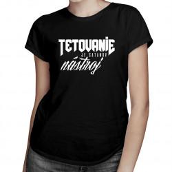 Tetovanie je satanov nástroj - dámske tričko s potlačou