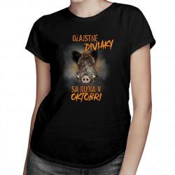 Ozajstné diviaky sa rodia v októbri - dámske tričko s potlačou